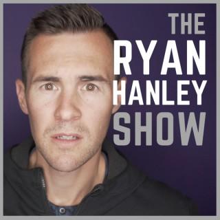 The Ryan Hanley Show