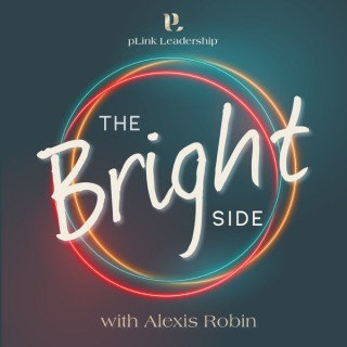 The Bright Side, Life and Leadership