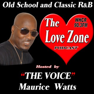The Love Zone with Maurice THE VOICE Watts on WHCR 90.3FM - NY