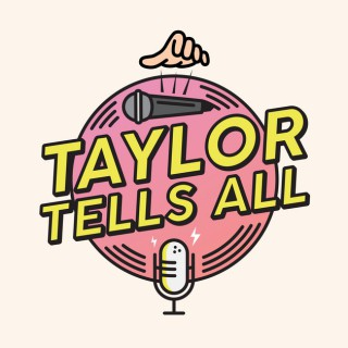 Taylor Tells All