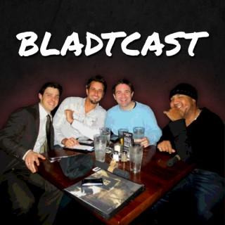The Bladtcast