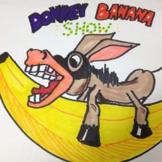 The Donkey Banana Show