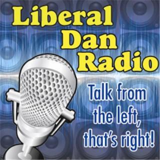 The Liberal Dan Radio Program