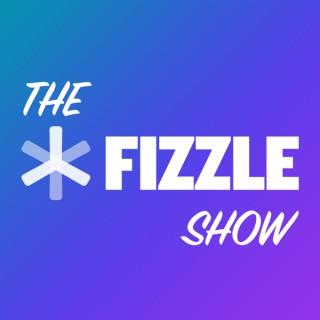 The Fizzle Show