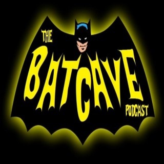 The Batcave Podcast