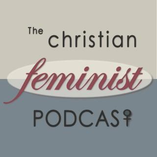 The Christian Feminist Podcast
