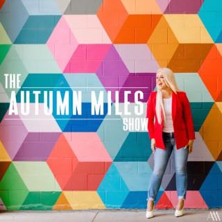 The Autumn Miles Show