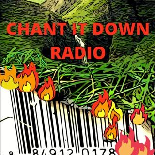 chant it down radio