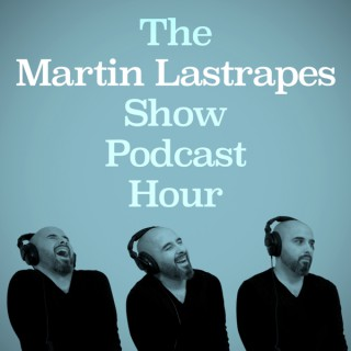 The Martin Lastrapes Show Podcast Hour