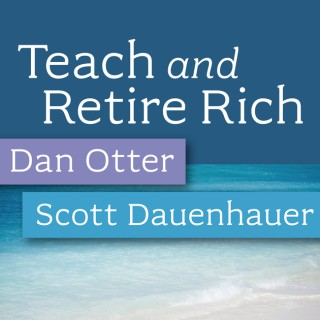 Teach and Retire Rich - The podcast for teachers, professors and financial professionals