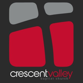 The Crescent Valley Baptist Church Podcast