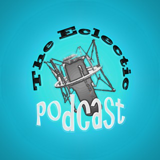 The Eclectic Podcast