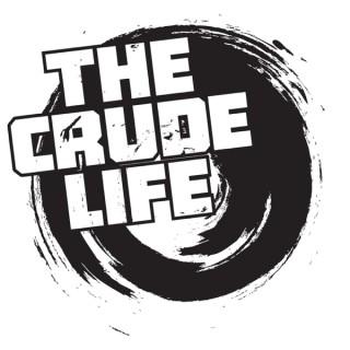 The Crude Life