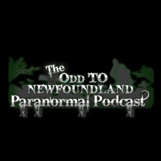 The Odd To Newfoundland Paranormal Podcast