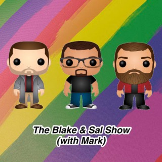 The Blake and Sal Show (with Mark)