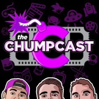 the Chumpcast | Nerd News & Movie Reviews