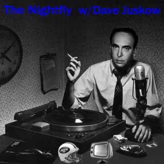 The Nightfly with Dave Juskow