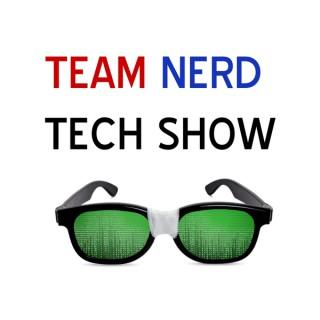 Team Nerd Tech Show with Tim Gillen
