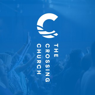 The Crossing Church | Message Podcast