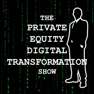 The Private Equity Digital Transformation Show