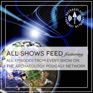 The Archaeology Podcast Network Feed