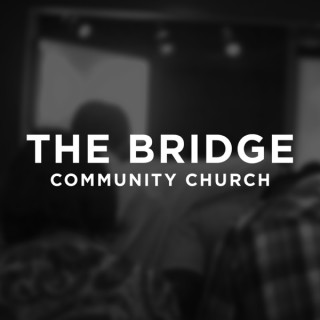 The Bridge Community Church - Ruston, LA
