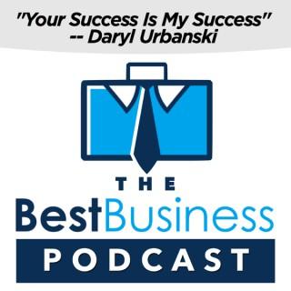 The Best Business Podcast With Daryl Urbanski