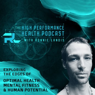 The High Performance Health Podcast with Ronnie Landis