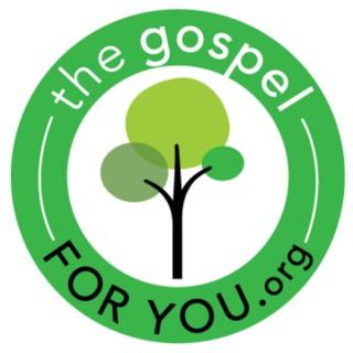 The Gospel for You
