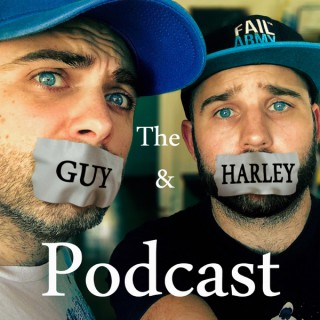 The Guy and Harley Podcast