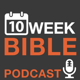 The 10 Week Bible Study Podcast