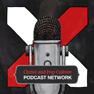 The Christ and Pop Culture Podcast Network