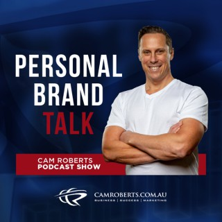 PERSONAL BRAND TALK Cam Roberts Podcast Show
