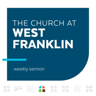 The Church at West Franklin Podcast