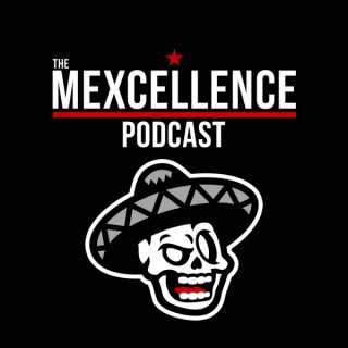 The Mexcellence Podcast