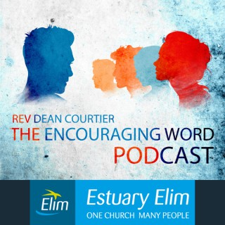 The Encouraging Word - Rev Dean Courtier