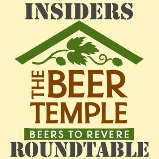 The Beer Temple Insiders Roundtable