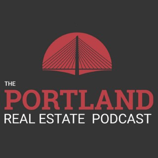 The Portland Real Estate Podcast Hosted by Tucker Merrihew and Steve Nassar - This Podcast is for any Portland area Developer
