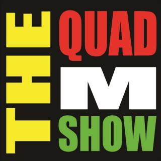 The Quad M Show - Quad M Productions