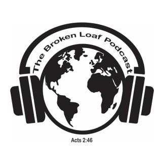 The Broken Loaf Podcast