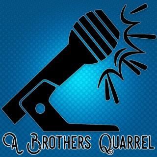 A BROTHERS QUARREL