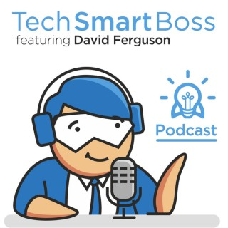 The Tech Smart Boss Podcast - Leveraging Technology to Grow Your Business (On a DIY Budget)