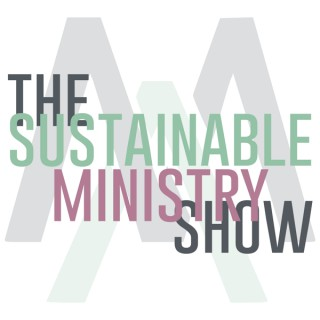 The Sustainable Ministry Show
