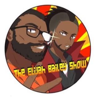 The Elijah Bailey Show