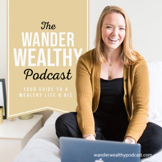 The Wander Wealthy Podcast | Build and Grow Your Money Coaching Business