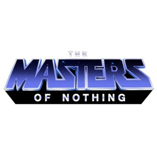 The Masters of Nothing Podcasts