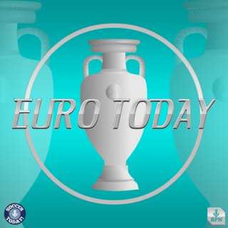 Euro Today (Daily Euro and Soccer Podcast)