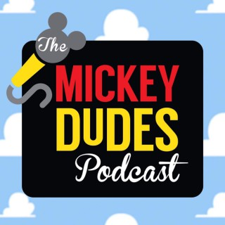 The Mickey Dudes Podcast