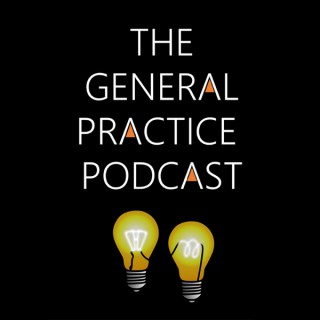 The General Practice Podcast