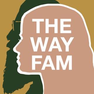 THE WAY FAM
